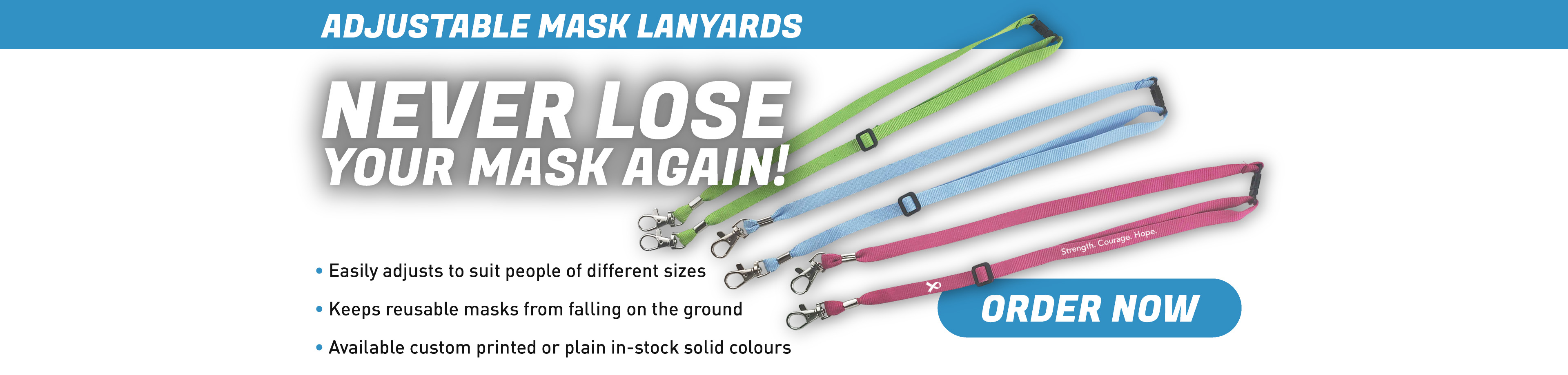 Adjustable Mask Lanyards - Never lose your mask again! These new products are available in plain solid colours or custom printed with your logo!