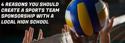4 Reasons You Should Create a Sports Team Sponsorship with a Local High School